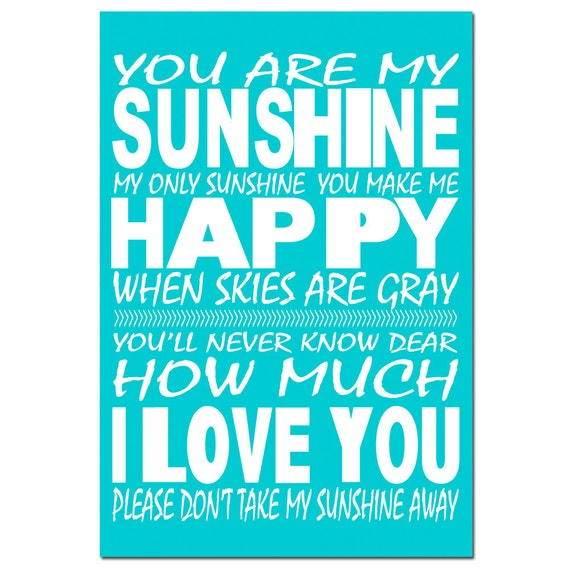 You Are My Sunshine, My Only Sunshine - 11x17 Print - Nursery Decor - CHOOSE YOUR COLORS - Shown in Turquoise, Pale Aqua Blue, and More