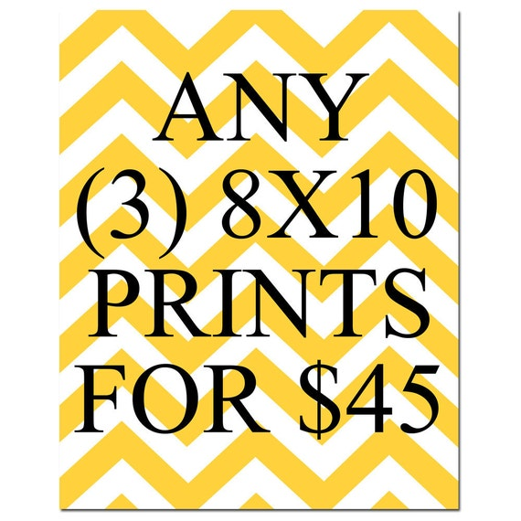 SALE - Any Three 8x10 Inch Prints for 45 Dollars - You Choose The Prints and Colors - Limited Time Only