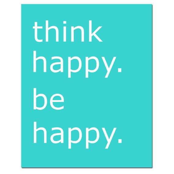 Think Happy. Be Happy - 11x14 Poster Print with Cute Inspirational Quote - Choose Your Colors - Shown in Yellow, Aqua, Gray, and More