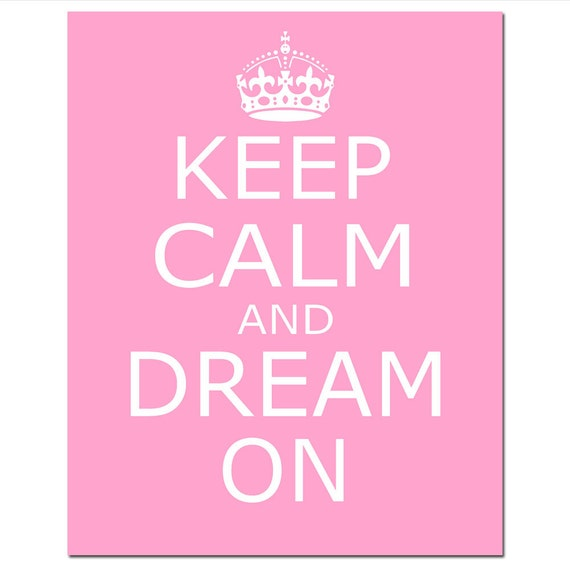 Keep Calm and Dream On - 11x14 Inspirational Quote Print - Nursery Art - Kids Wall Art - CHOOSE YOUR COLORS - Shown in Pink and More