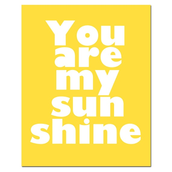 You Are My Sunshine - 8x10 Typography Print - Modern Nursery Art - Choose Your Colors - Shown in Yellow, Pink, Aqua, Gray, and More