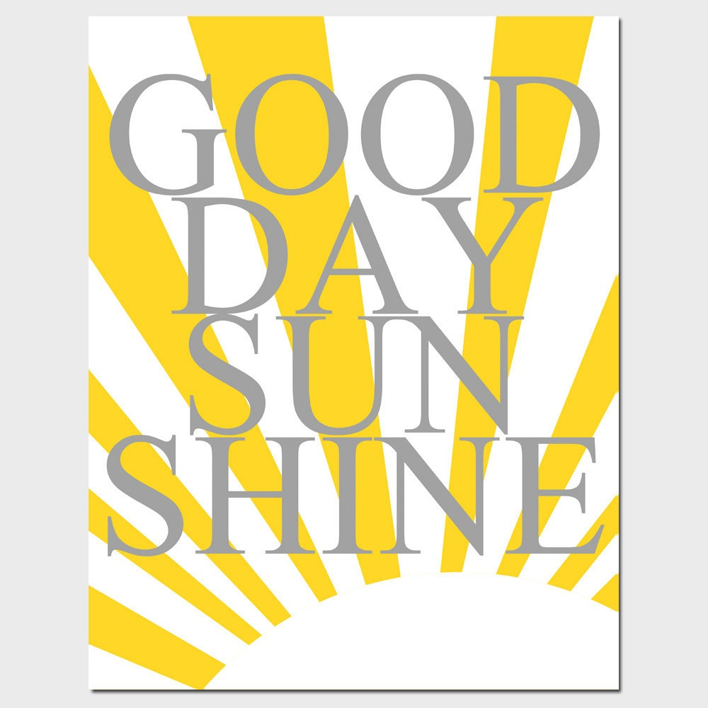 Good Day Sunshine Nc : Good day sunshine quote print modern nursery by tessyla