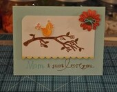 RESERVED FOR theitsybitsyspider - Mom I just love you handmade greeting card