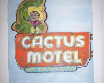 Reduced On CANVAS Cactus Motel Sign (8x10 ORIGINAL Painting)