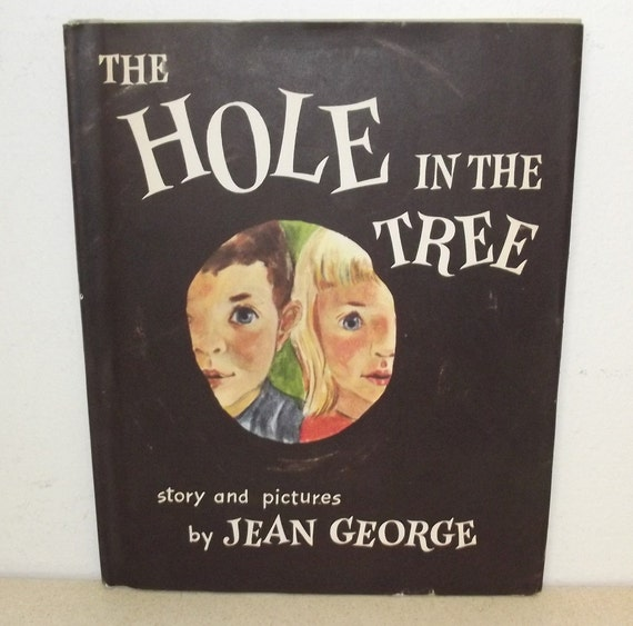 Vintage Children's Book - The Hole In The Tree by Jean George --- hardback with dustjacket 1957