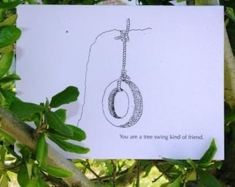 You are a tree swing kind of friend...