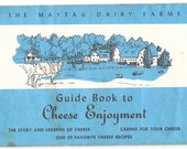 MAYTAG Dairy Farms Iowa Guide to Cheese Enjoyment Cookbook/Pamphlet 1960s