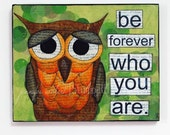 Inspirational art Who You Are owl wood mounted print