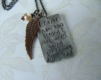 I Never Knew How Strong I Was Until Being Strong Was All I Had Custom Hand Stamped Inspirational Message Necklace Copper Angel Wing MyBella
