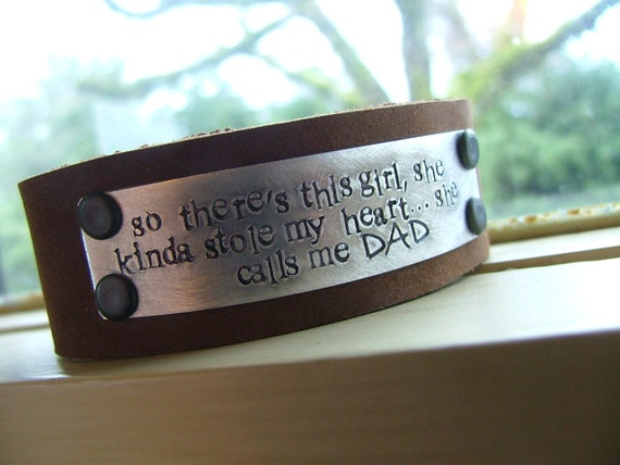 So there's this girl, she kinda stole my heart...she calls me DAD Custom Hand Stamped Brown Leather Cuff Bracelet - by MyBella