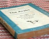 The Arabs. by Edward Atiyah.
