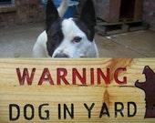 Dog in Yard wood sign a nice way to say beware of dog