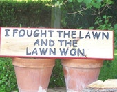 I fought the Lawn engraved hand painted wood sign