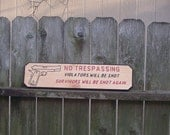 No Trespassing engraved hand painted wood sign w 45 colt
