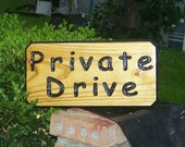 Private Drive engraved hand painted wood sign