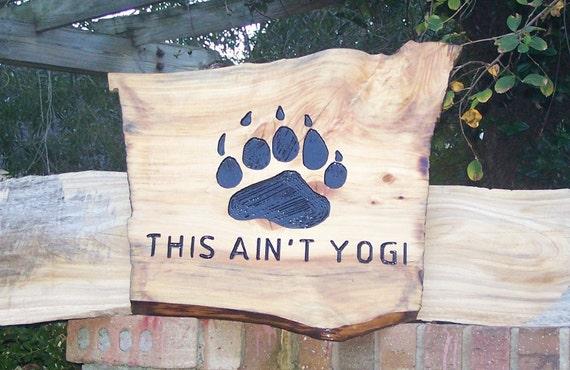 Bear Track funny wood sign this aint yogi