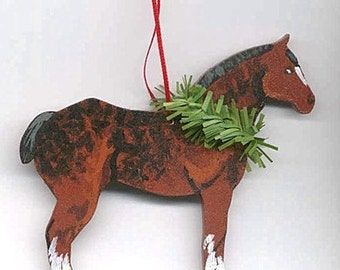 Hand-Painted DRAFT HORSE Wood Christmas Ornament...CHOOSE Percheron, Belgian or Clydesdale Horse