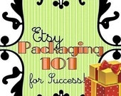 SALE - Etsy Packaging 101 for SUCCESS (60 percent off)  - - -
