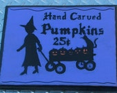 FREE US SHIPPING Hallowen Witch Hand Painted Wood Sign Hand Carved Pumpkins 25 cents Indoor Fall