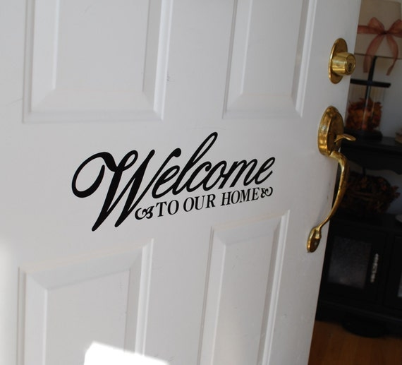 Vinyl lettering welcome to our home front door by for Door vinyl design