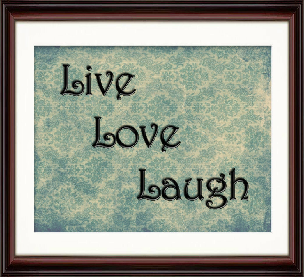 inspirational wall decor live love laugh fine art print. Black Bedroom Furniture Sets. Home Design Ideas