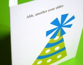 Funny, Snarky Adult Birthday Card / Getting Older