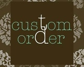 Custom Order - RESERVED for Madelyn