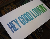 Hey Good Lookin' - colorful letterpress broadside