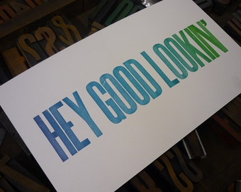 Hey Good Lookin' - colorful letterpress broadside