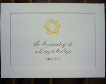 """Mary Shelly """"The Beginning is always today"""" quotation mini matted print"""