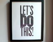 Let's Do This Letterpress Print 11x14 Black