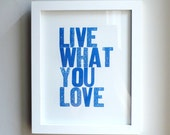 Live What You Love Letterpress Print in Blue