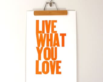 Live What You Love Letterpress Poster (ORANGE)