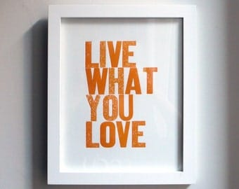 Live What You Love Letterpress Print in Orange