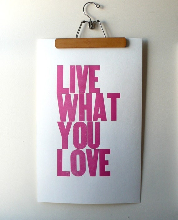 Live What You Love Letterpress Poster (PINK) -last one