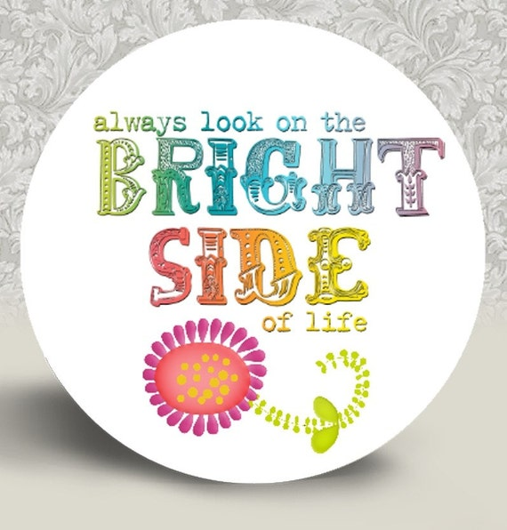 Always Look On The Bright Side Pocket Mirror or Magnet - 2.25""