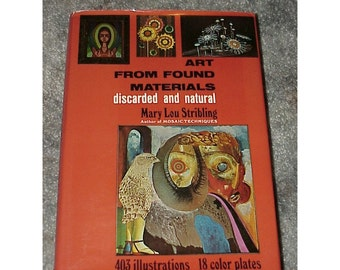 Art From Found Materials-Discarded And Natural--Book By Mary Lou Stribling-HC