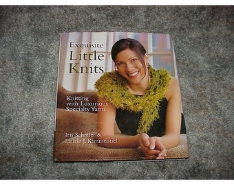 Exquisite Little KNITS--Book--Knitting With Luxurious Specialty Yarns--Hardcover-Eyelash-Mohair-Silk