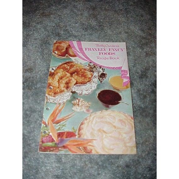1959-Betty Crocker's--Frankly Fancy Foods-Recipe Book--Cookbook
