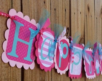 Happy Birthday Banner- Pink and more Pink with Aqua lettering