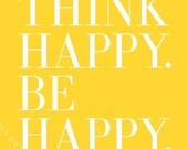 HUGE - THINK HAPPY. BE HAPPY. - 16x20 inch Archival Print in Sunshine Yellow and Cloud White