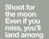 SHoot For The Moon - INSPIRING Deluxe 8x10 inch Print on A4 in Gray