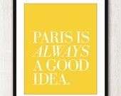 Paris Is Always A Good Idea - French quote print in 8x10 on A4 (in Sunshine Yellow and White Text)