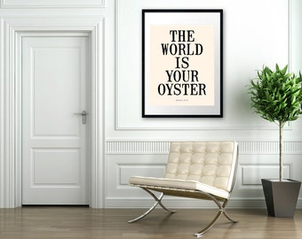 The World Is Your Oyster - 16x20 inches on A2 - Inspiring Art (in Cream and Black)