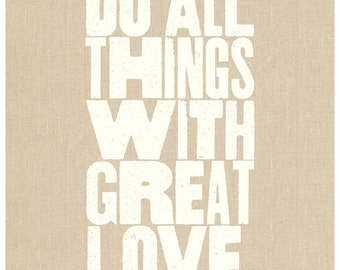 Do All Things With Great Love. Inspiring Print in 8x10 inches on A4 in Natural and Light Cream