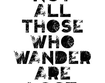 Not All Those Who Wander Are Lost - 16x20 inches on A2 Vintage Style Poster  (in Jet Black)