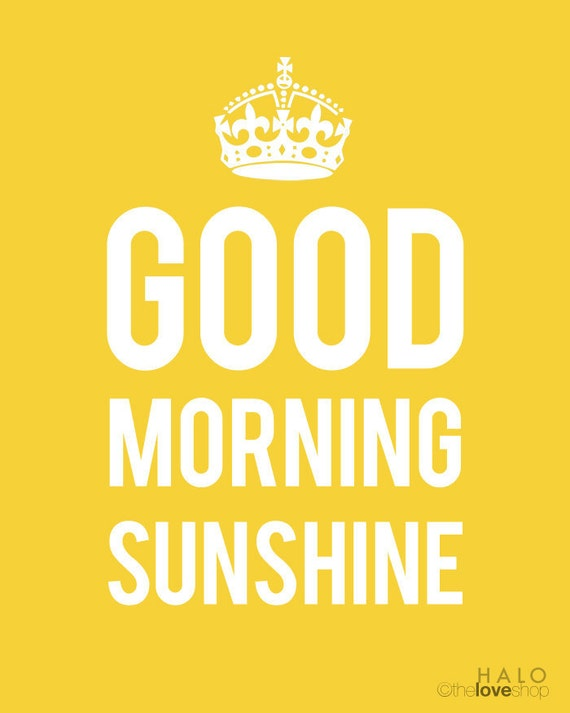 Good Morning Sunshine Tee : Items similar to good morning sunshine poster in