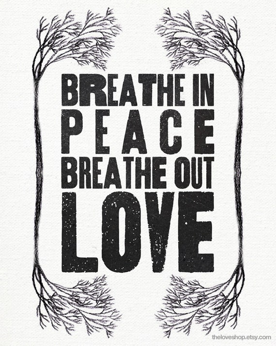 Breathe In Peace - 16x20 inch Vintage Style Type Poster on A2 (in Natural, White and Black)