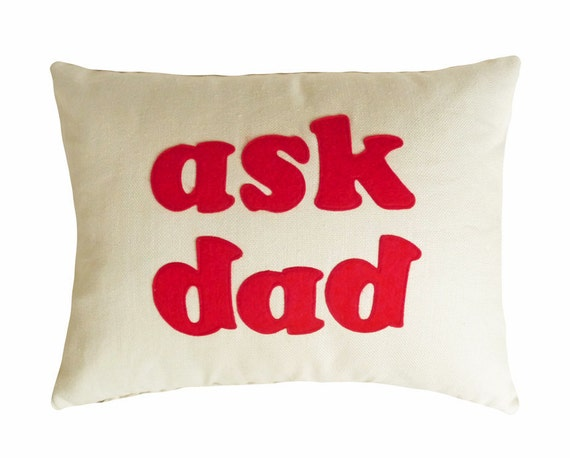 ASK DAD Pillow, Word Text Pillows, Fun Cushions, Decorative Throw Pillow Covers, Unique Birthday Gift, For Dad 14x18