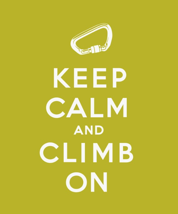 "SALE! keep calm climb on 8X10"" giclee print on fine art paper. leaf green."